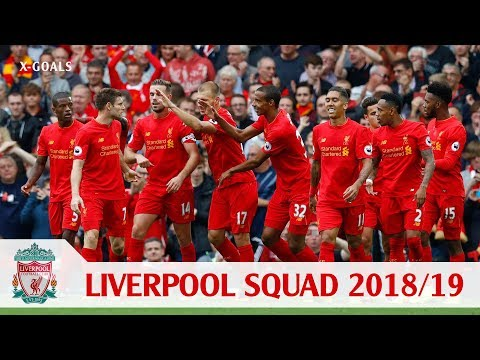 ⚽ LIVERPOOL FC SQUAD 2018/19 ALL PLAYERS - LIVERPOOL TEAM OFFICIAL