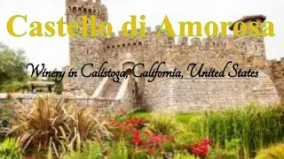 Calistoga (CA) United States  city photos gallery : Visit Castello di Amorosa, Winery in Calistoga, California, United States