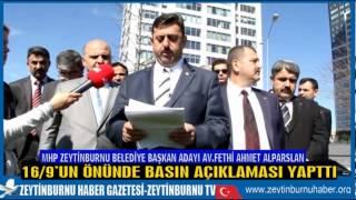 MHP Zeytinburnu Belediye Başkan Adayı Av Fethi Ahmet Alparslan 16 9 Hakında Basın Açıklaması