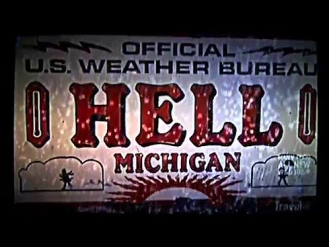 Travel Channel - Hell Michigan