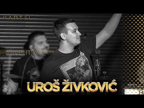 UROS ZIVKOVIC - LIVE MIX 2 - SPLAV KARTEL 2020