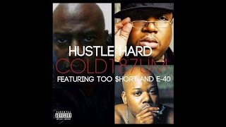 Cold 187um Feat. Too Short & E - 40 - Hustle Hard