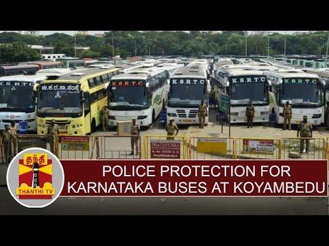 Cauvery-issue--Police-protection-for-Karnataka-Buses-at-Koyambedu-Thanthi-TV