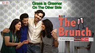Video SIT   Grass Is Greener On The Other Side   THE BRUNCH  Chhavi Mittal   Karan V Grover  S2E4 MP3, 3GP, MP4, WEBM, AVI, FLV Januari 2019