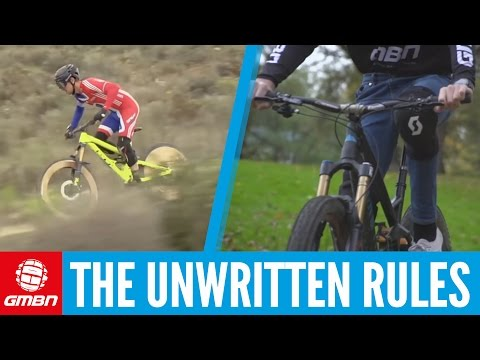 The Unwritten Rules Of Mountain Biking