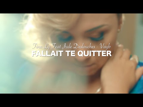 Jude Deslouches & Tina ly - Fallait te quitter