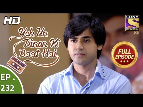 Yeh Un Dinon Ki Baat Hai - Ep 232 - Full Episode - 24th July, 2018