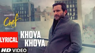 Nonton Khoya Khoya Full Lyrical Video Song |  Chef | Saif Ali Khan | Shahid Mallya | Raghu Dixit Film Subtitle Indonesia Streaming Movie Download