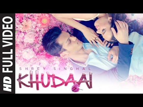 'Khudaai' Video Song | Shrey Singhal, Evelyn Sharm