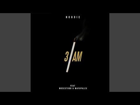 3 AM (feat. Moses Todd & WayUpAlex)