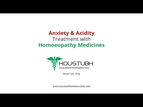 Anxiety and Acidity treatment with Homoeopathy Med | Koustubh Computerised Homoeopathy Clinic