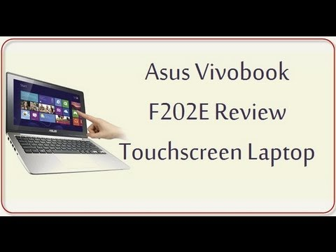Asus Vivobook F202E Review- Light Weight Touchscreen Notebook Laptop With Windows 8