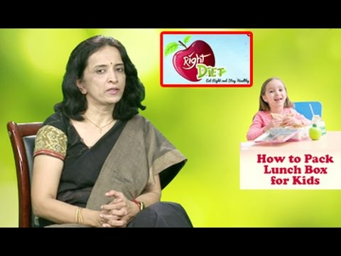 Right Diet || How to Pack Lunch Box for Kids || By Dr. P. Janaki Srinath, Nutritionist