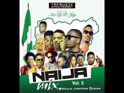 Ace Dj R-jay - Naija Mix Vol 5