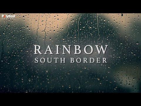 South Border - Rainbow (Lyric)