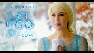 "Disney\'s Frozen ""Let It Go\"" - (Cover by Elizabeth South) Idina Menzel - UPDATED with Lyrics"