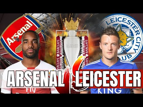 Arsenal Vs Leicester - Let's Make It 10 Wins In A Row - Preview