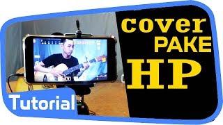 Video CARA COVER LAGU PAKE HP BIAR JERNIH PAKE MIC EXTERNAL ~ Laiqul Fakhri Tutorial MP3, 3GP, MP4, WEBM, AVI, FLV Desember 2017