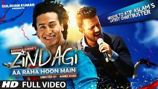 Video Zindagi Aa Raha Hoon Main FULL VIDEO Song | Atif Aslam, Tiger Shroff | T-Series download in MP3, 3GP, MP4, WEBM, AVI, FLV January 2017