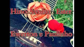 Hino Avulso Ester - Paulinho E Ewerton