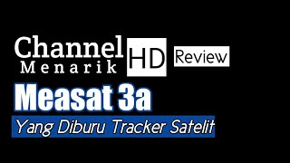 Channel HD Measat 3a Yang Diburu Tracker Satelit