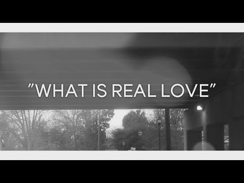 By Any Other Name: What is real love (Official Music Video)