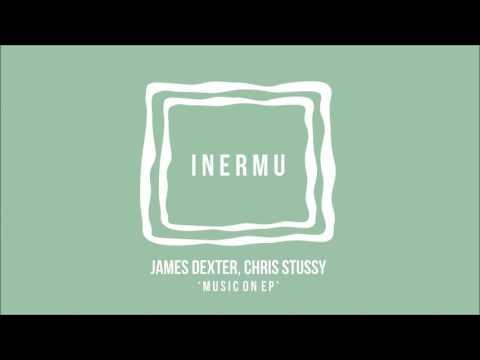 James Dexter & Chris Stussy - Music On (Original Mix)