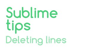 Sublime Tips: Deleting Lines