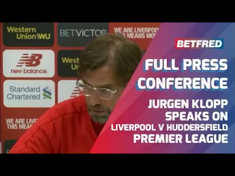Liverpool Vs Huddersfield - FULL Press Conference - Jurgen Klopp