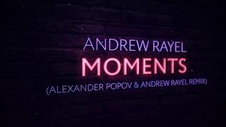 Andrew Rayel - Moments (Alexander Popov & Andrew Rayel Extended Remix)