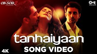 Tanhaiyaan - Video Song | Aksar 2 | Amit Mishra, Mithoon | Zareen Khan, Abhinav