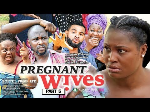 "New Movie ""pregnant Wives Part 5"" - 2019 Latest Nigerian Nollywood Movie Full Hd"