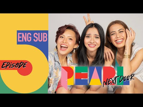 Pearl Next Door   Episode 5: All is Fair in Love and War   [ENG SUB]