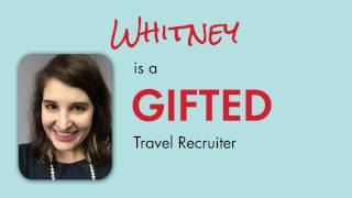 Meet a GIFTED Recruiter – Whitney