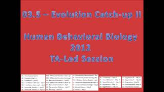 03.5 - Evolution Catch-up I From Human Behavioral Biology 2012 By Robert Sapolsky