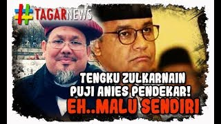 Video Tengku Zulkarnain Puji Anies, Tapi Akhirnya Malu Sendiri MP3, 3GP, MP4, WEBM, AVI, FLV Desember 2018