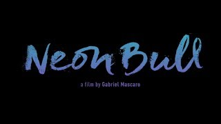 Nonton Neon Bull - Official US Trailer Film Subtitle Indonesia Streaming Movie Download