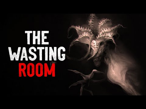 """The Wasting Room"" Creepypasta"