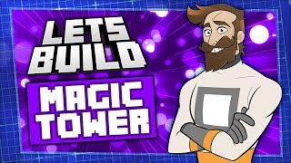 Let's Build A Magic Tower (Part Two)