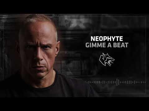 Neophyte - Gimme A Beat