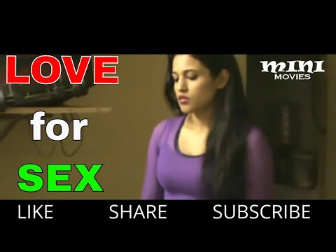 Love For Sex Short Film ! Boys And Girls Watch New Love Story Film ! desi - hot love making