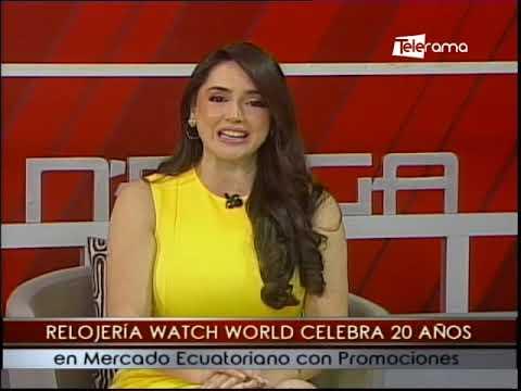 Relojería Watch World celebra 20 años en mercado Ecuatoriano con promociones