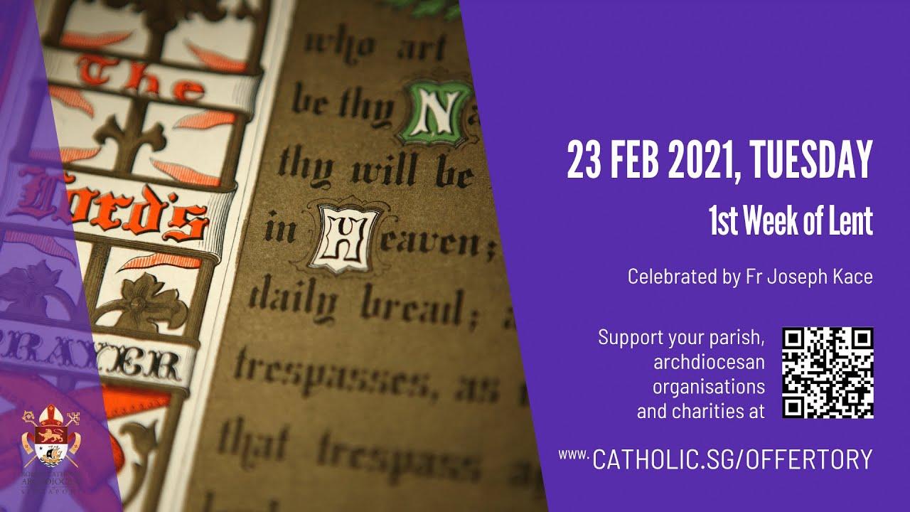 Singapore Catholic Mass Today 23rd February 2021 Online - 1st Week of Lent 2021