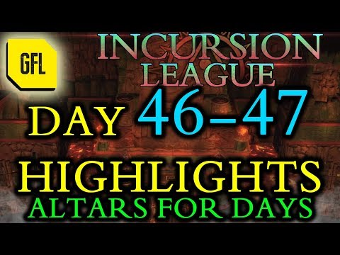 Path of Exile 3.3: Incursion League DAY # 46-47 Highlights \