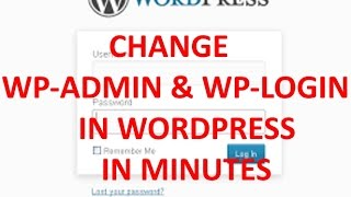 CHANGE WP-ADMIN AND WP-LOGIN IN WORDPRESS IN MINUTES