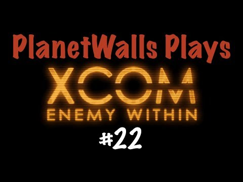 Let's Play XCOM: Enemy Within, Classic Ironman [Episode 22: Pimple Extraction]