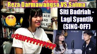 Video Siti Badriah - Lagi Syantik (SING-OFF) Reza Darmawangsa VS Salma (REACTION) MP3, 3GP, MP4, WEBM, AVI, FLV Desember 2018