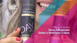 Beleza Express - Dicas Milagrosas Sobre o Shampoo a Seco