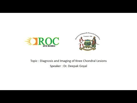 Diagnosis and Management of Chondral Lesions by Dr Deepak Goyal