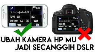 cara mengubah kamera hp jadi dslr